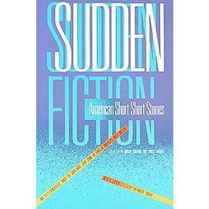 Sudden Fiction (Reprint) (Paperback)
