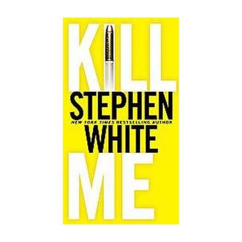 Kill Me (Reprint) (Paperback)