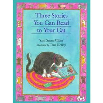 Three Stories You Can Read to Your Cat (Hardcover)