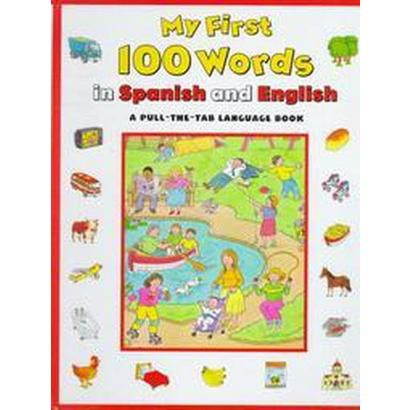 My First 100 Words in Spanish and English (Reissue) (Hardcover)