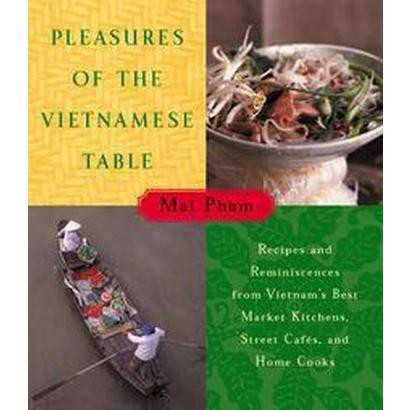 Pleasures of the Vietnamese Table (Hardcover)