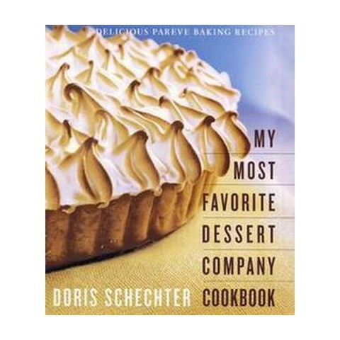 My Most Favorite Dessert Company Cookbook (Hardcover)