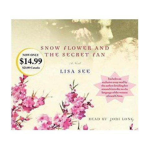 Snow Flower and the Secret Fan (Abridged) (Compact Disc)