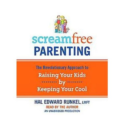 Screamfree Parenting (Unabridged) (Compact Disc)