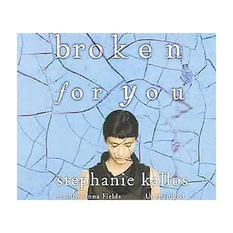 Broken for You (Unabridged) (Compact Disc)