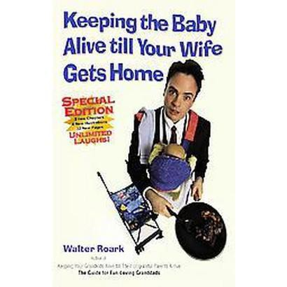 Keeping the Baby Alive Till Your Wife Gets Home (Special) (Paperback)