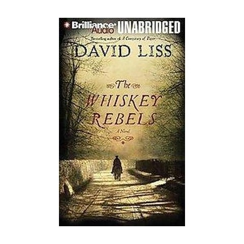 The Whiskey Rebels (Unabridged) (Compact Disc)