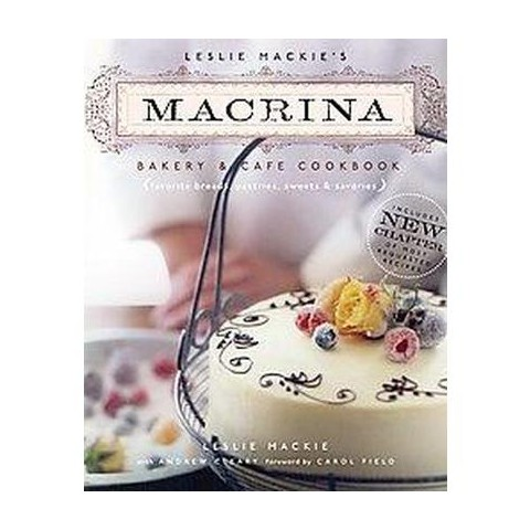 Leslie Mackie's Macrina Bakery & Cafe Cookbook (Reprint) (Paperback)