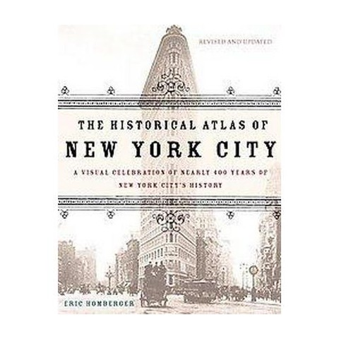 The Historical Atlas Of New York City (Revised / Updated) (Paperback)