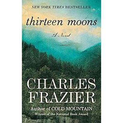Thirteen Moons (Reprint) (Paperback)