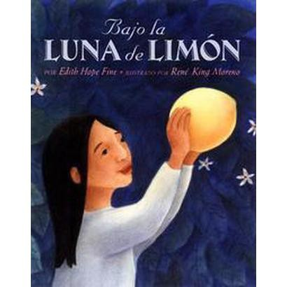 Bajo La Luna De Limon / Under the Lemon Moon (Hardcover)