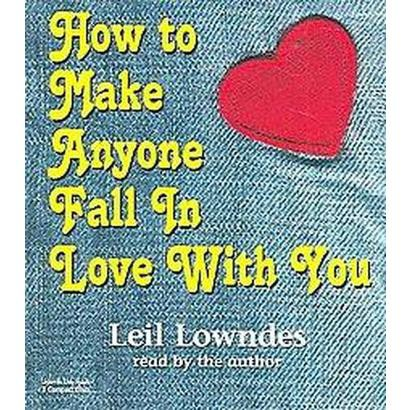 How to Make Anyone Fall in Love With You (Abridged) (Compact Disc)