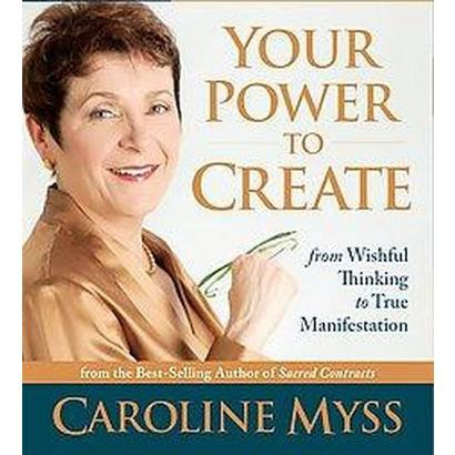 Your Power to Create (Unabridged) (Compact Disc)