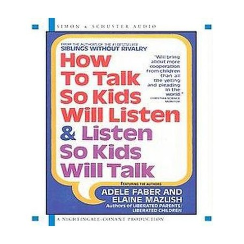 How to Talk So Kids Will Listen and Listen So Kids Will Talk (Abridged) (Compact Disc)