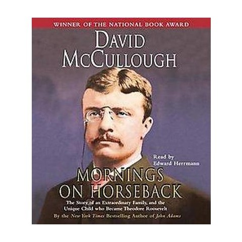 Mornings on Horseback (Abridged) (Compact Disc)