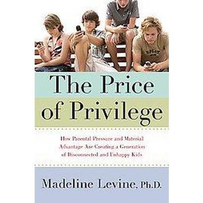 The Price of Privilege (Hardcover)