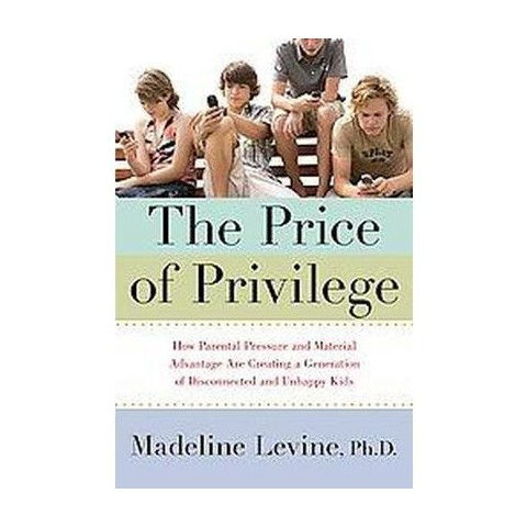 The Price of Privilege (Hardcover)