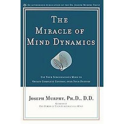Miracle of Mind Dynamics (Paperback)