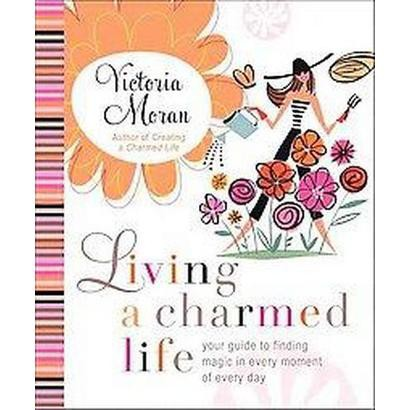 Living a Charmed Life (Hardcover)