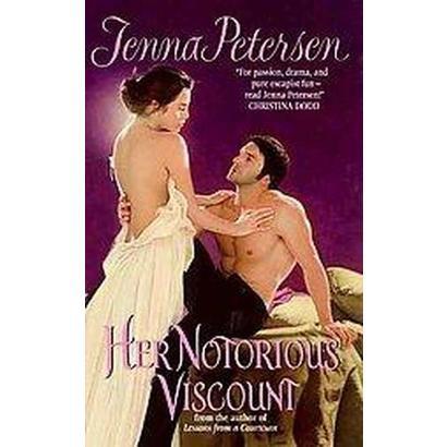 Her Notorious Viscount (Original) (Paperback)