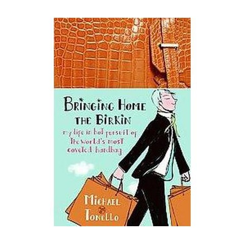 Bringing Home the Birkin (Hardcover)