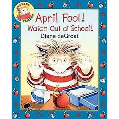 April Fool! Watch Out at School! (Hardcover)