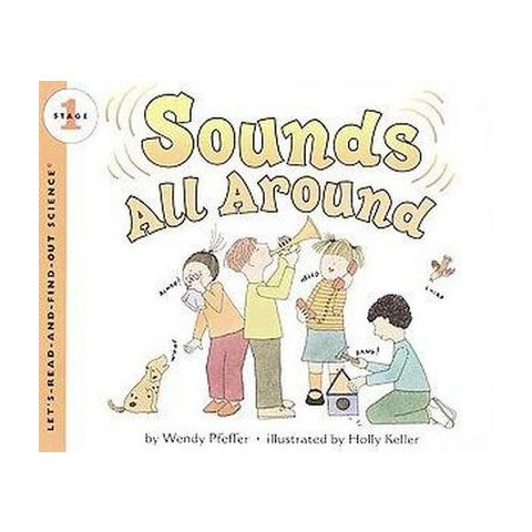Sounds All Around ( Let'S-Read-And-Find-Out Science, Stage 1) (Paperback)
