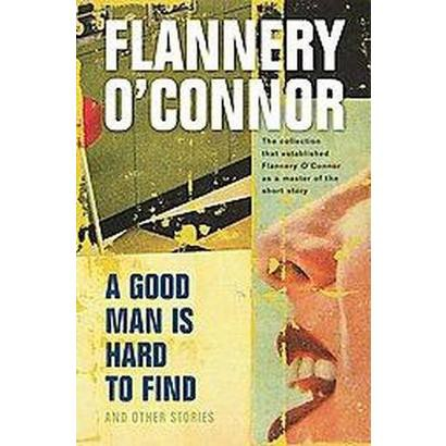An Overview of the Story A Good Man is Hard to Find by Flannery O'Connor