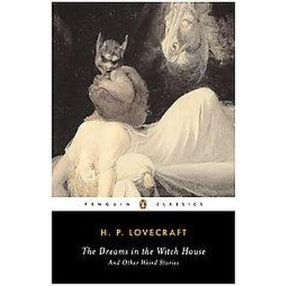 The Dreams in the Witch House and Other Weird Stories (Paperback)