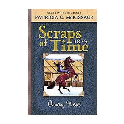 Scraps of Time, Away West (Paperback)