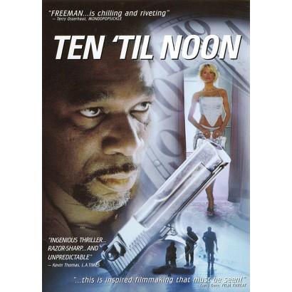 Ten 'Til Noon (Widescreen)