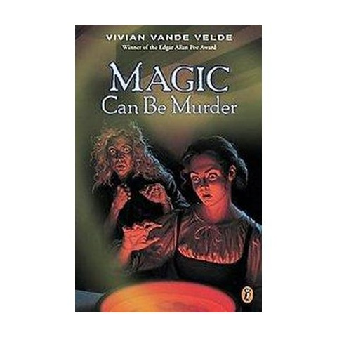 Magic Can Be Murder (Reprint) (Paperback)