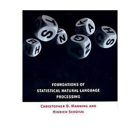 Foundations of Statistical Natural Language Processing (Hardcover)