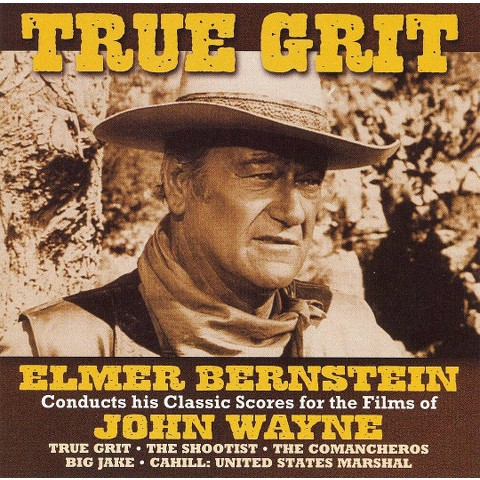 True Grit: Classic Scores for the Films of John Wayne