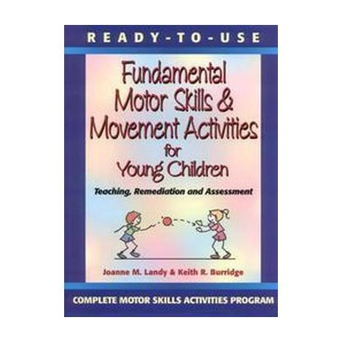 Ready-To-Use Fundamental Motor Skills & Movement Activities for Young Children (Paperback)