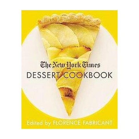 The New York Times Dessert Cookbook (Hardcover)