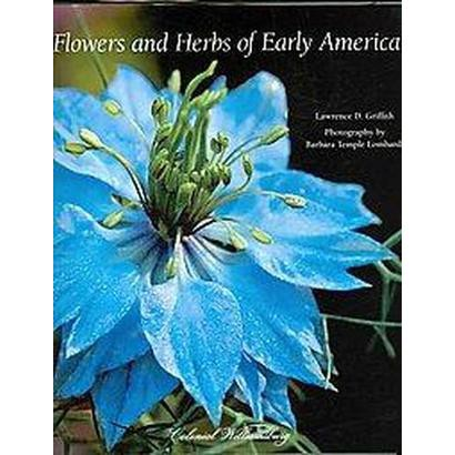 Flowers and Herbs of Early America (Hardcover)