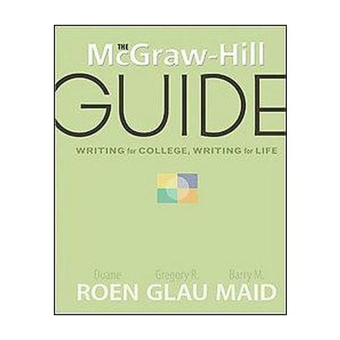 The McGraw-Hill Guide Writing for College, Writing for Life (Hardcover)