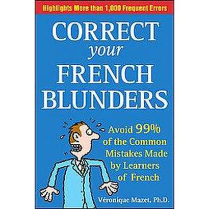 Correct Your French Blunders (Bilingual) (Paperback)