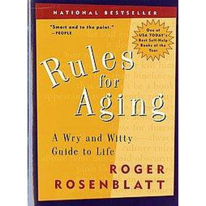 Rules for Aging (Reprint) (Paperback)