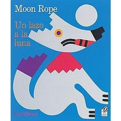 Lazo a La Luna / Moon Rope (Bilingual) (Paperback)