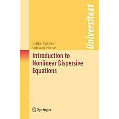 Introduction to Nonlinear Dispersive Equations (Paperback)