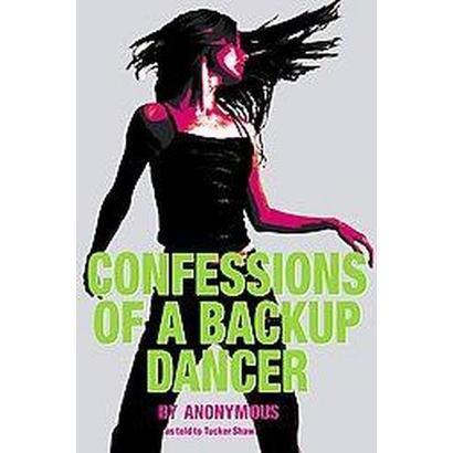 Confessions of a Back-Up Dancer (Paperback)