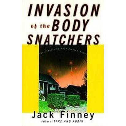 The Invasion of the Body Snatchers (Paperback)