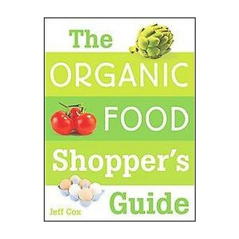 The Organic Food Shopper's Guide (Paperback)