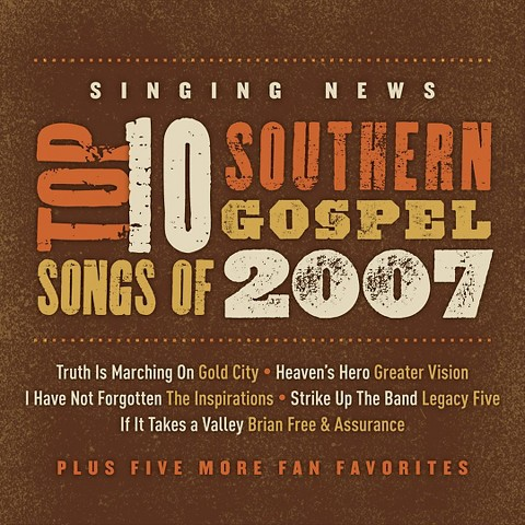 Singing News Fan Awards: Top Ten Southern Gospel Songs of 2007