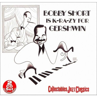 Bobby Short Is K-RA-ZY for Gershwin (Collectables)