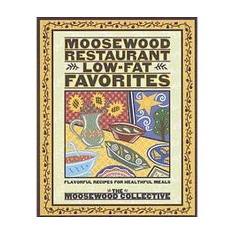 Moosewood Restaurant Low-Fat Favorites (Paperback)