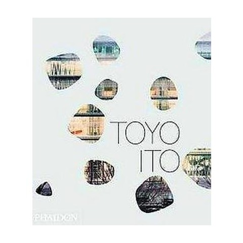 Toyo Ito (Illustrated) (Hardcover)