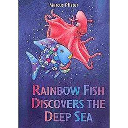 Rainbow Fish Discovers the Deep Sea (Hardcover)
